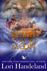Blame it on the Moon - A Nightcreature Novel ebook by Lori Handeland