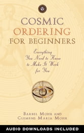 Cosmic Ordering for Beginners - Everything You Need to Know to Make It Work for You ebook by Barbel Mohr