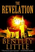 The Revelation ebook by Bentley Little