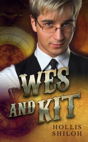 Wes and Kit - steampunk mystery gay romance, #1 ebook by Hollis Shiloh