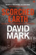 Scorched Earth - The 7th DS McAvoy Novel ebook by David Mark