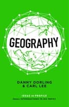 Geography: Ideas in Profile ebook by Danny Dorling, Carl Lee