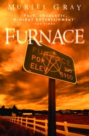Furnace ebook by Muriel Gray