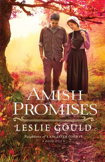 Amish Promises (Neighbors of Lancaster County Book #1) ebook by Leslie Gould