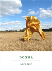Dogma - A Novel ebook by Lars Iyer