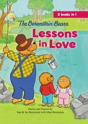 The Berenstain Bears Lessons in Love ebook by Jan & Mike Berenstain