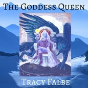 Goddess Queen, The audiobook by Tracy Falbe