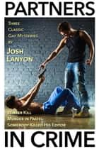Partners in Crime Box Set ebook by Josh Lanyon