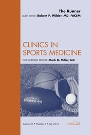 The Runner, An Issue of Clinics in Sports Medicine ebook by Robert P. Wilder