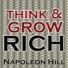 Think and Grow Rich livre audio by Napoleon Hill