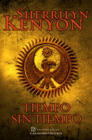 Tiempo sin tiempo (Cazadores Oscuros 22) ebook by Sherrilyn Kenyon