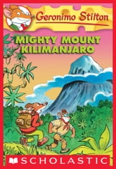 Geronimo Stilton #41: Mighty Mount Kilimanjaro ebook by Geronimo Stilton