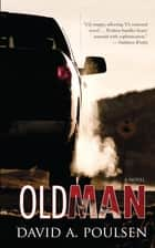 Old Man ebook by David A. Poulsen