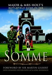 Major and Mrs. Holt's Battlefield Guide to the Somme ebook by Holt,Tonie Holt,Valmai Holt