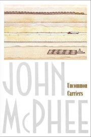 Uncommon Carriers ebook by John McPhee