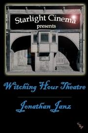 Witching Hour Theatre ebook by Jonathan Janz
