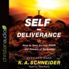 Self-Deliverance - How to Gain Victory OVER the Powers of Darkness audiobook by