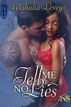 Tell Me No Lies ebook by Mahalia Levey