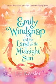Emily Windsnap and the Land of the Midnight Sun ebook by Liz Kessler,Natacha Ledwidge