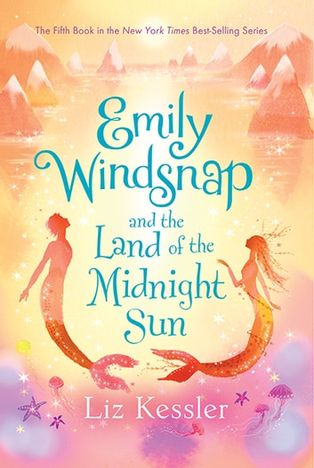 Emily Windsnap and the Land of the Midnight Sun ebook by Liz Kessler,Sarah Gibb