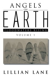 Angels on Earth - Floodwaters Rising ebook by Lillian Lane
