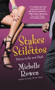 Stakes & Stilettos ebook by Michelle Rowen