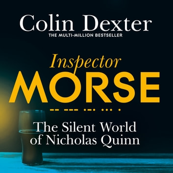 The Silent World of Nicholas Quinn audiobook by Colin Dexter