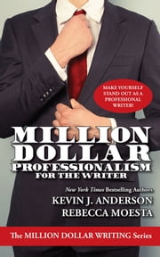 Million Dollar Professionalism for the Writer ebook by Kevin J. Anderson