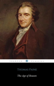 The Age Of Reason ebook by Thomas Paine