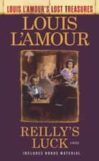Reilly's Luck (Louis L'Amour's Lost Treasures) - A Novel ebook by Louis L'Amour