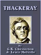 Thackeray ebook by G.K. CHESTERTON, LEWIS MELVILLE