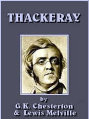 Thackeray ebook by G.K. CHESTERTON,LEWIS MELVILLE