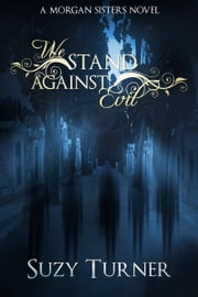 We Stand Against Evil ebook by Suzy Turner