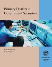 Primary Dealers in Government Securities ebook by Marco Mr. Arnone,Piero Mr. Ugolini