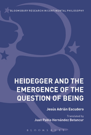 Heidegger and the Emergence of the Question of Being ebook by Jesús Adrián Escudero