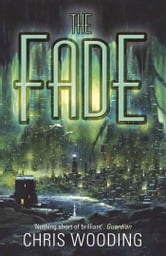 The Fade ebook by Chris Wooding