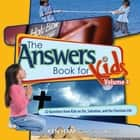 The Answers Book for Kids Volume 4 - 22 Questions from Kids on Sin, Salvation, and the Christian Life ebook by Ken Ham, Cindy Malott