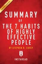 Summary of The 7 Habits of Highly Effective People - by Stephen R. Covey | Includes Analysis ebook by Instaread Summaries