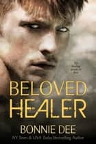Beloved Healer ebook by Bonnie Dee