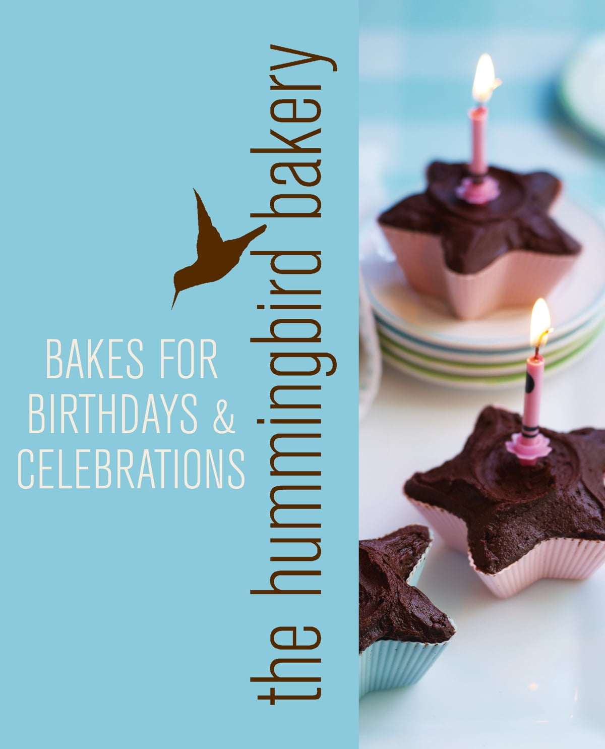 Hummingbird Bakery Bakes For Birthdays And Celebrations An Extract From Cake Days EBook By Tarek Malouf
