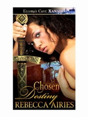 Chosen Destiny ebook by Rebecca Airies