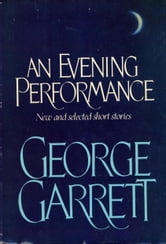 Evening Performance ebook by George Garrett
