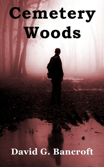 Cemetery Woods ebook by David G. Bancroft