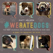 #WeRateDogs - The Most Hilarious and Adorable Pups You've Ever Seen ebook by Matt Nelson