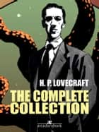 H. P. Lovecraft Complete Collection ebook by H. P. Lovecraft, H. P. Lovecraft