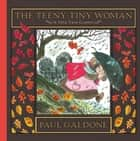 The Teeny-Tiny Woman ebook by Paul Galdone