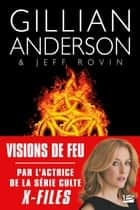 Visions de feu - Earthend, T1 ebook by Isabelle Pernot, Gillian Anderson, Jeff Anderson