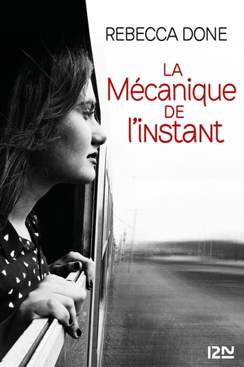 La Mécanique de l'instant eBook by Rebecca DONE