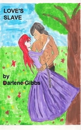 Love's Slave ebook by Darlene Gibbs