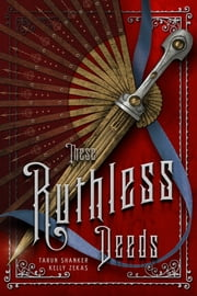 These Ruthless Deeds ebook by Tarun Shanker, Kelly Zekas
